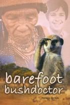 Barefoot Bushdoctor. A doctor in the Kalahari