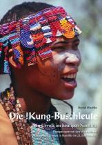 Die !Kung-Buschleute: Ein Urvolk im heutigen Namibia