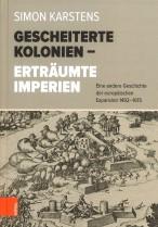 Gescheiterte Kolonien – Erträumte Imperien