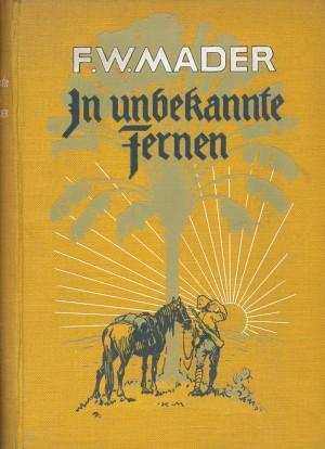 In unbekannte Fernen. Deutsche Heldentaten in Portugiesisch-Ostafrika und in Rhodesien