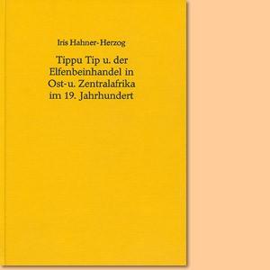 Tippu Tip und der Elfenbeinhandel in Ost- und Zentralafrika im 19. Jahrhundert