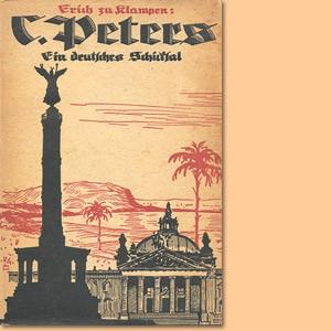 Carl Peters. Ein deutsches Schicksal im Kampf um Ostafrika
