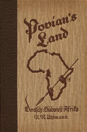Povian's Land. Erzählungen aus dem Ansiedlerleben in Deutsch-Südwest-Afrika