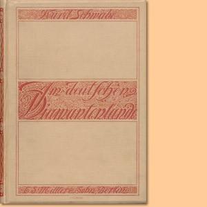 Im deutschen Diamantenlande. Deutsch-Südwestafrika von der Errichtung der deutschen Herrschaft bis zur Gegenwart 1884-1910