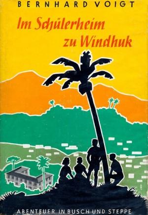 Im Schülerheim zu Windhuk. Abenteuer in Busch und Steppe