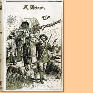 Die Auswanderer. Eine Erzählung für Jung und Alt aus den Anfängen deutscher Siedlung in Südwest-Afrika