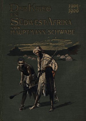 Der Krieg in Deutsch-Südwestafrika/ Südwest-Afrika 1904-1906