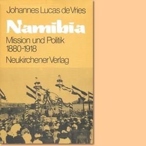 Namibia. Mission und Politik 1880-1918