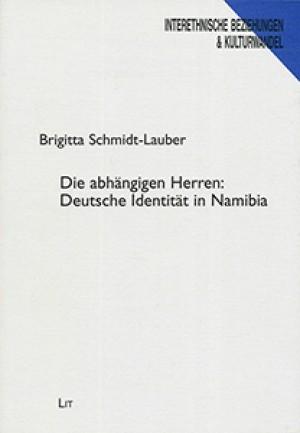 Die abhängigen Herren: Deutsche Identität in Namibia