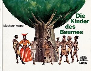 Die Kinder des Baumes. Eine Geschichte aus Namibia