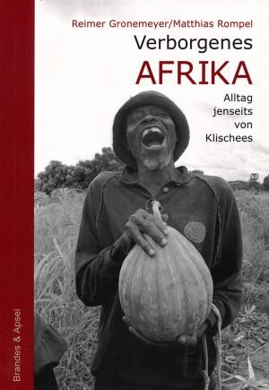Verborgenes Afrika. Alltag jenseits von Klischees