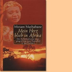 Mein Herz blieb in Afrika. Der Schicksalsweg einer jungen Frau vom township in die Freiheit