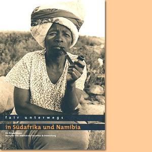 Fair unterwegs in Südafrika und Namibia. Ein Reiseleitfaden