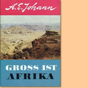 Gross ist Afrika. Europas dunkle Schwester