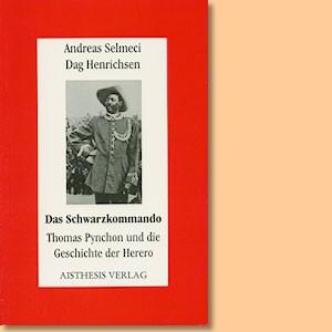 Das Schwarzkommando. Thomas Pynchon und die Geschichte der Herero