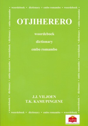 Otjiherero Dictionary - Otjiherero Woordeboek - Otjiherero Embo Romambo
