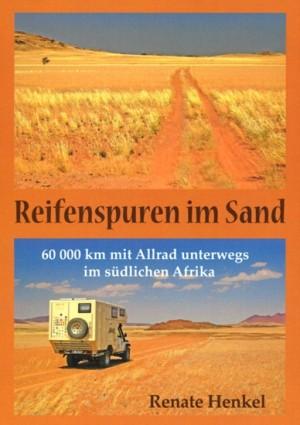 Reifenspuren im Sand. 60.000 km mit Allrad unterwegs im südlichen Afrika