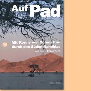 Auf Pad: Mit Konny von Schmettau durch den Süden Namibias inclusive Oranjemund