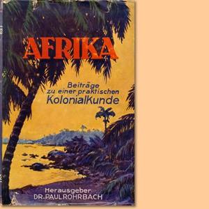 Afrika. Beiträge zu einer praktischen Kolonialkunde