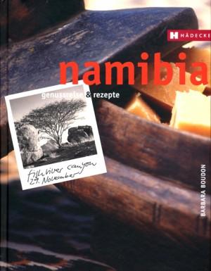 Namibia. Genussreise und Rezepte