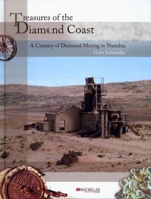 Treasures of the Diamond Coast. A Century of Diamond Mining in Namibia