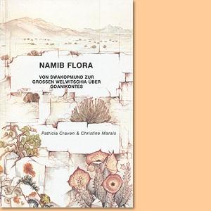 Namib Flora. Von Swakopmund zur grossen Welwitschia über Goanikontes