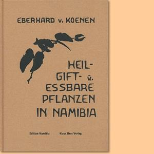 Heil-, Gift- und eßbare Pflanzen in Namibia