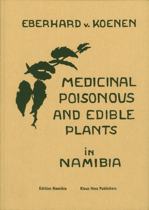 Medicinal, Poisonous, and Edible Plants in Namibia