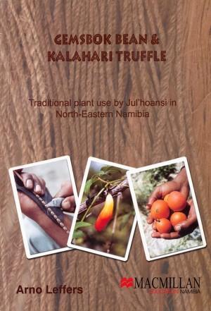 Gemsbok Bean & Kalahari Truffle: Traditional plant use by Jul'hoansi in North-Eastern Namibia