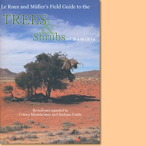 Le Roux and Müller's Field Guide to the Trees and Shrubs of Namibia