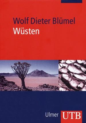 Wüsten: Entstehung, Kennzeichen, Lebensraum