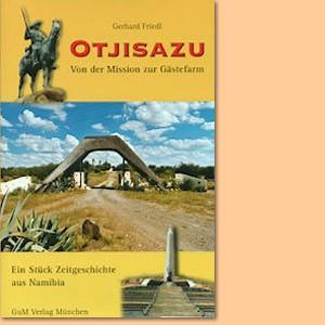 Otjisazu. Von der Mission zur Gästefarm