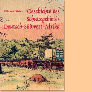 Geschichte des Schutzgebietes Deutsch-Südwest-Afrika
