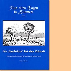Die Sandwüste hat eine Zukunft. Tagebuch und Zeichnungen des Malers Ernst Vollbehr 1910