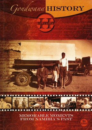 Gondwana History: Memorable Moments from Namibia's Past, 2nd edition