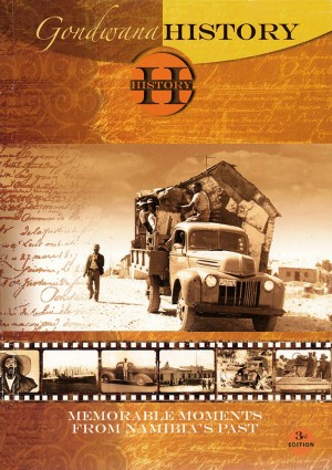 Gondwana History: Memorable Moments from Namibia's Past, 3rd edition