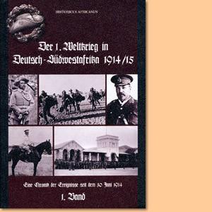 Der 1. Weltkrieg in Deutsch-Südwestafrika 1914-15, Band 1