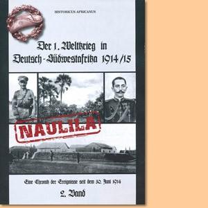 Der 1. Weltkrieg in Deutsch-Südwestafrika 1914-15, Band 2: Naulila