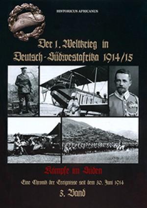 Der 1. Weltkrieg in Deutsch-Südwestafrika 1914-15, Band 3: Kämpfe im Süden