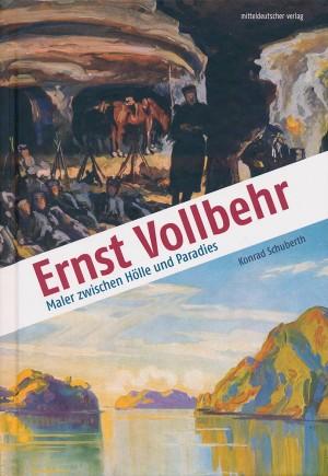 Ernst Vollbehr: Maler zwischen Hölle und Paradies