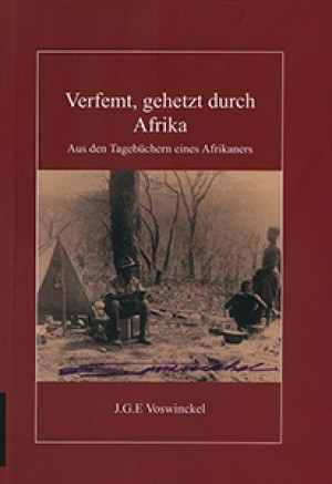 Verfemt, gehetzt durch Afrika: Aus den Tagebüchern eines Afrikaners