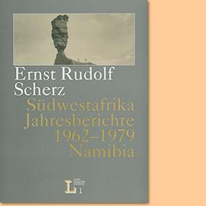 Jahresberichte Südwestafrika 1962-1979 (Erst Rudolf Scherz)