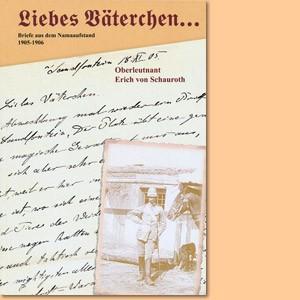 Liebes Väterchen. Briefe aus dem Namaaufstand 1905-1906