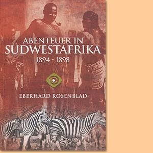 Abenteuer in Südwestafrika 1894-1898