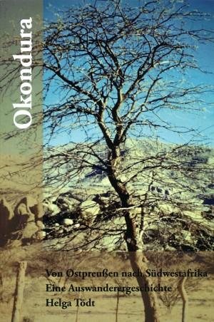 Okondura. Von Ostpreußen nach Südwestafrika