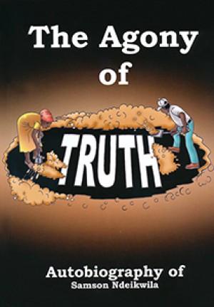 The agony of truth. Autobiography of Samson Ndeikwila