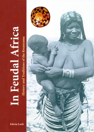 In Feudal Africa: History and Traditions of the Kwanyama
