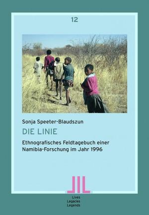 Die Linie. Ethnografisches Feldtagebuch einer Namibia-Forschung im Jahr 1996