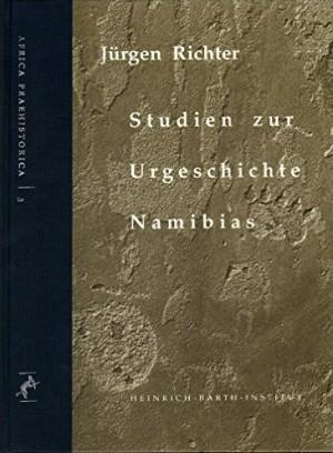Studien zur Urgeschichte Namibias. Holozäne Stratigraphien im Umkreis des Brandberges