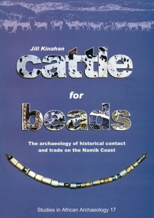 Cattle for beads: the archaeology of historical contact and trade on the Namib Coast